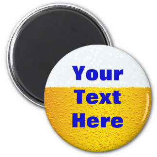 Beer with customized text 2 inch round magnet