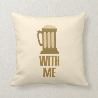 Beer With Me custom throw pillow