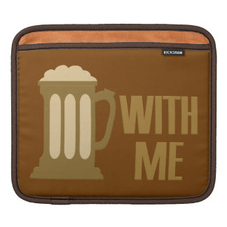 Beer With Me iPad sleeve