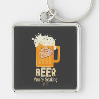 Beer You're Soaking in it Keychain