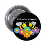 Bees & Flowers Let's Bee Friends Button