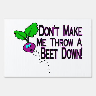 Beet Down Signs