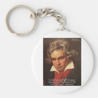 """Beethoven """"Of Heaven"""" Love Quote Gifts & Tees Keychain"""