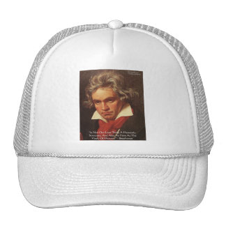 """Beethoven """"Of Heaven"""" Love Quote Gifts & Tees Trucker Hat"""