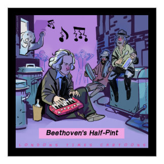 Beethoven's Half Pint Funny Poster by Rick London