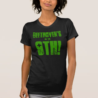 BEETHOVEN'S ON THE 9TH! T-Shirt