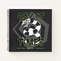 Beetlejuice | Say It 3 Times Notebook