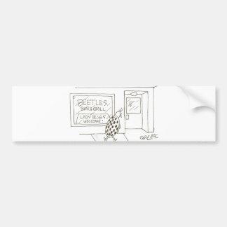 Beetles bar &: Lady Bugs welcome! Bumper Sticker