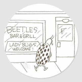Beetles bar &: Lady Bugs welcome! Classic Round Sticker