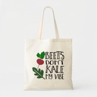 Beets Don't Kale My Vibe Tote Bag