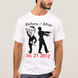 Before / After Dec 21 2012 Shirt