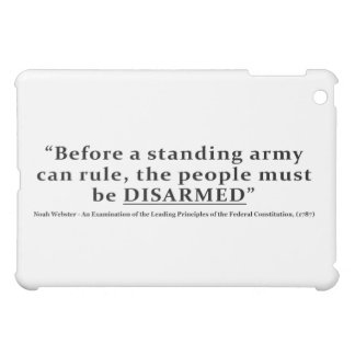 Before an army can rule people must be DISARMED Case For The iPad Mini