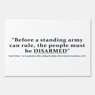 Before an army can rule people must be DISARMED Lawn Sign