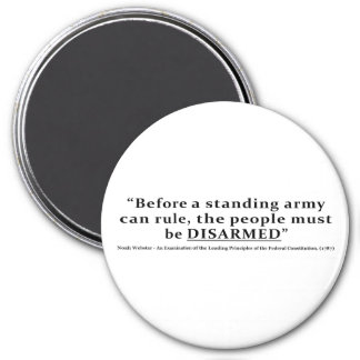 Before an army can rule people must be DISARMED Magnet