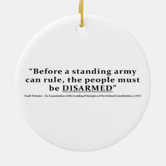 Before an army can rule people must be DISARMED Double-Sided Ceramic Round Christmas Ornament