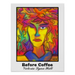 Before Coffee by Victoria Lynn Hall Poster