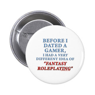 Before I Dated a Gamer Pinback Button