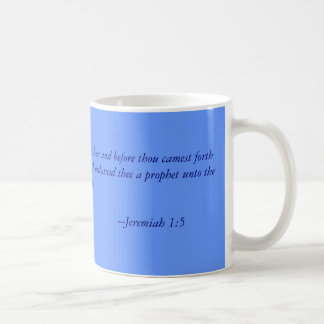 Before I formed thee in the belly I knew thee; ... Classic White Coffee Mug