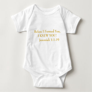 Before I Formed You,I KNEW YOU!     Jeremiah 1:... Shirt