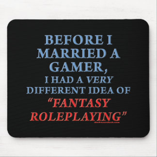 Before I Married a Gamer Mouse Pad