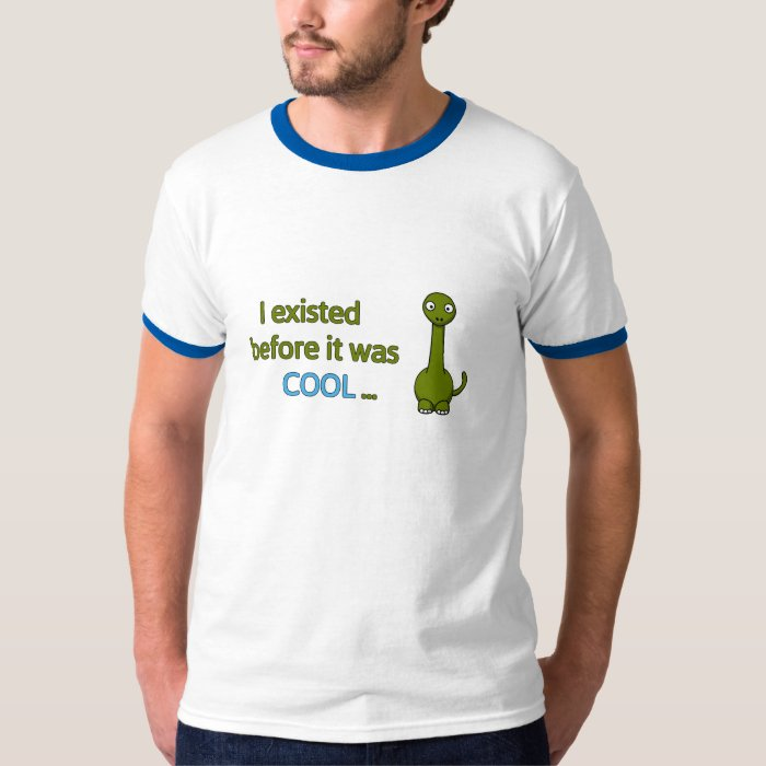 Before it was cool T-Shirt