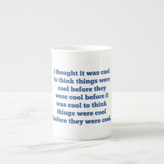Before It Was Cool Tea Cup