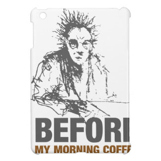 Before My Morning Coffee Case For The iPad Mini