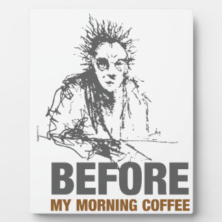 Before My Morning Coffee Plaque