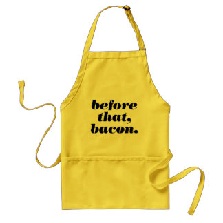 before that, bacon. adult apron