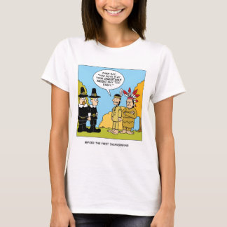 Before The First Thanksgiving T-Shirt