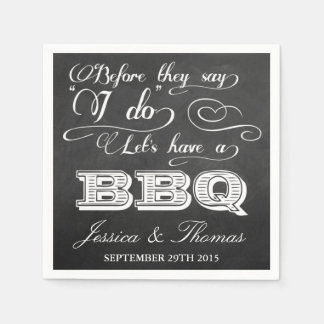 Before They Say I Do Lets Have A BBQ! - Chalkboard Napkin