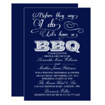 Before They Say I Do Lets Have A BBQ! - Navy Blue Invitation