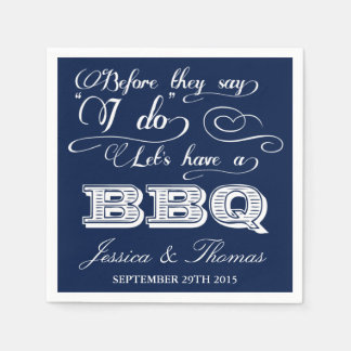 Before They Say I Do Lets Have A BBQ! - Navy Blue Napkin