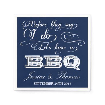 invitation_republic Before They Say I Do Lets Have A BBQ! - Navy Blue Napkin