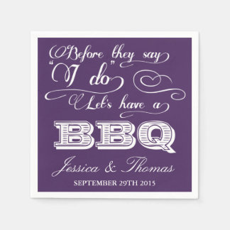 Before They Say I Do Lets Have A BBQ! - Purple Paper Napkin