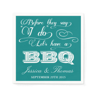 Before They Say I Do Lets Have A BBQ! - Teal Napkin