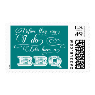 Before They Say I Do Lets Have A BBQ! - Teal Postage