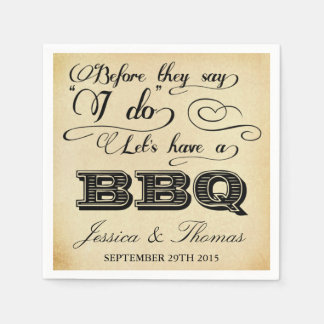 Before They Say I Do Lets Have A BBQ! - Vintage Napkin