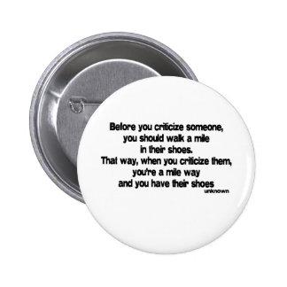 Before You Criticize quote 2 Inch Round Button