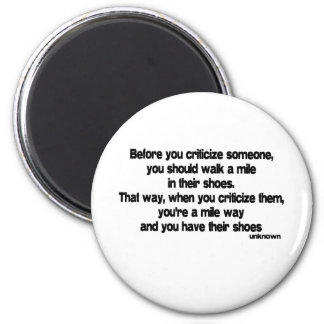 Before You Criticize quote 2 Inch Round Magnet