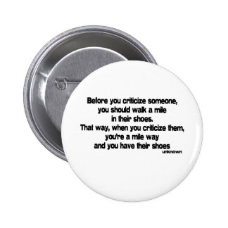 Before You Criticize quote Pinback Buttons