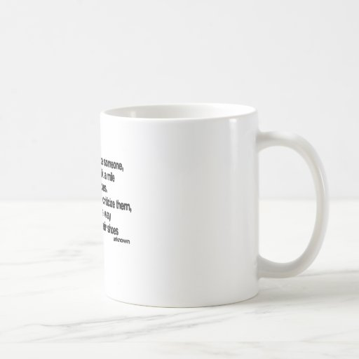 Before You Criticize quote Mugs