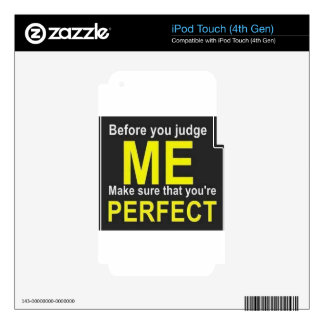 Before you judge ME make sure that you re PERFECT Decal For iPod Touch 4G