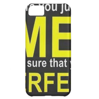 Before you judge ME make sure that you're PERFECT iPhone 5C Case