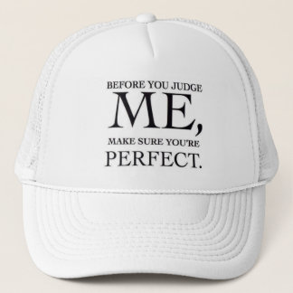 Before You Judge Me Trucker Hat