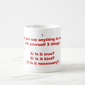 Before you say anything to anyone, ask ... classic white coffee mug