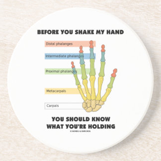 Before You Shake My Hand Know What You're Holding Beverage Coasters