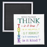 "Before You Speak - Think Colorful Phrase Magnet<br><div class=""desc"">Before You Speak - Think Colorful Phrase Magnet. Unique and original work made by professional GetArtFactory designers. It's a great opportunity to get it!</div>"