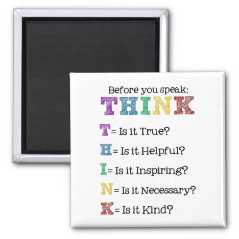 Before you Speak Think Magnet