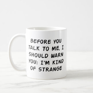 Before You Talk Coffee Mug